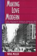 Making Love Modern The Intimate Worlds of New York's Literary Women