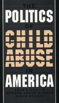Politics of Child Abuse in America