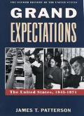 Grand Expectations The United States, 1945-1974