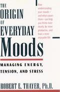 Origin of Everyday Moods Managing Energy, Tension, and Stress