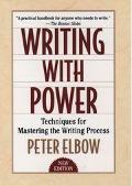 Writing With Power Techniques for Mastering the Writing Process