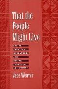 That the People Might Live Native American Literatures and Native American Community