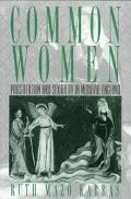 Common Women Prostitution and Sexuality in Medieval England