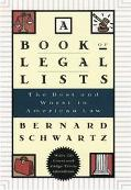 Book of Legal Lists The Best and Worst in American Law, With 150 Court and Judge Trivia Ques...