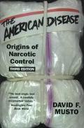 American Disease Origins of Narcotic Control