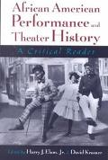African American Performance and Theatre History A Critical Reader