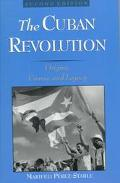 Cuban Revolution Origins, Course, and Legacy