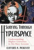 Surfing Through Hyperspace Understanding Higher Universes in Six Easy Lessons
