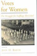 Votes for Women The Struggle for Suffrage Revisited