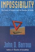 Impossibility The Limits of Science and the Science of Limits