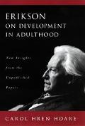 Erikson on Development in Adulthood New Insights from the Unpublished Papers