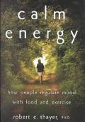 Calm Energy How People Regulate Mood With Food and Exercise
