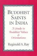 Buddhist Saints in India A Study in Buddhist Values and Orientations
