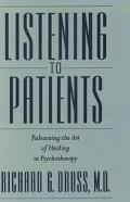 Listening to Patients Relearning the Art of Healing in Psychotherapy
