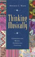 Thinking Musically Experiencing Music, Expressing Culture