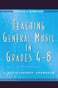 Teaching General Music in Grades 4-8 A Musicianship Approach