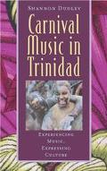 Carnival Music in Trinidad Experiencing Music, Expressing Culture