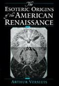Esoteric Origins of the American Renaissance