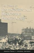 Ethics of Environmentally Responsible Health Care