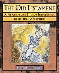 Old Testament A Historical And Literary Introduction to the Hebrew Scriptures