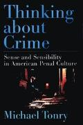 Thinking About Crime Sense and Sensibility in American Penal Culture