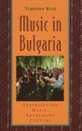 Music in Bulgaria Experiencing Music, Expressing Culture