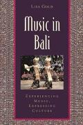 Music in Bali Experiencing Music, Expressing Culture