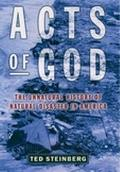 Acts of God The Unnatural History of Natural Disasters in America