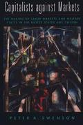 Capitalists Against Markets The Making of Labor Markets and Welfare States in the United Sta...