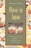 Music in Japan Experiencing Music, Expressing Culture
