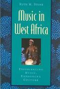 Music in West Africa Experiencing Music, Expressing Culture