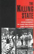 Killing State Capital Punishment in Law, Politics, and Culture