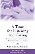 Time For Listening And Caring Spirituality And The Care Of The Chronically Ill And Dying
