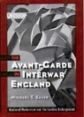 Avant-Garde in Interwar England Medieval Modernism and the London Underground