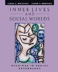Inner Lives and Social Worlds Readings in Social Psychology