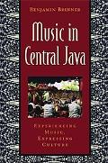 Music in Central Java Experiencing Music, Expressing Culture