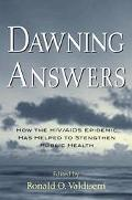 Dawning Answers How the HIV/AIDS Epidemic Has Helped to Strenghten Public Health