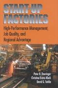 Start-Up Factories High Performance Management, Job Quality, and Regional Advantage