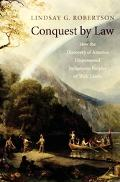 Conquest By Law How The Discovery Of America Dispossessed Indigenous Peoples Of Their Land