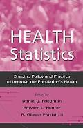 Health Statistics Shaping Policy and Practice to Improve the Population's Health