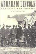 Abraham Lincoln and Civil War America A Biography