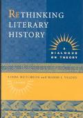 Rethinking Literary History A Dialogue on Theory