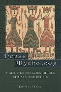 Norse Mythology A Guide to the Gods, Heroes, Rituals, and Beliefs