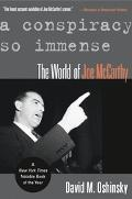 Conspiracy So Immense The World Of Joe McCarthy
