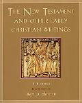 New Testament and Other Early Christian Writings A Reader