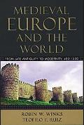 Medieval Europe and the World From Late Antiquity to Modernity, 400-1500