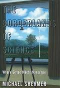 Borderlands of Science Where Sense Meets Nonsense