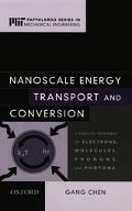 Nanoscale Energy Transport and Conversion A Parallel Treatment of Elections, Molecules, Phon...