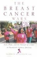 Breast Cancer Wars Hope, Fear, and the Pursuit of a Cure in Twentieth-Century America