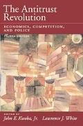Antitrust Revolution Economics, Competition, and Policy